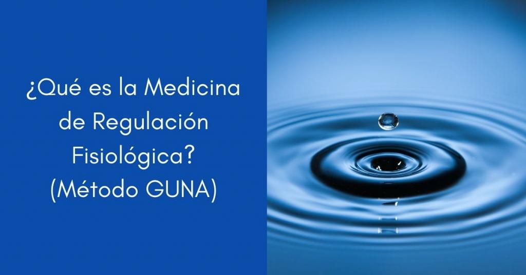 ¿Qué es la Medicina de Regulación Fisiológica? (Método GUNA)